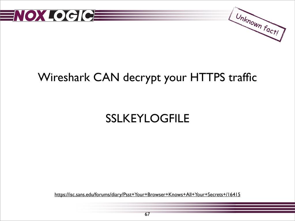 67 Wireshark CAN decrypt your HTTPS traffic Unkn...