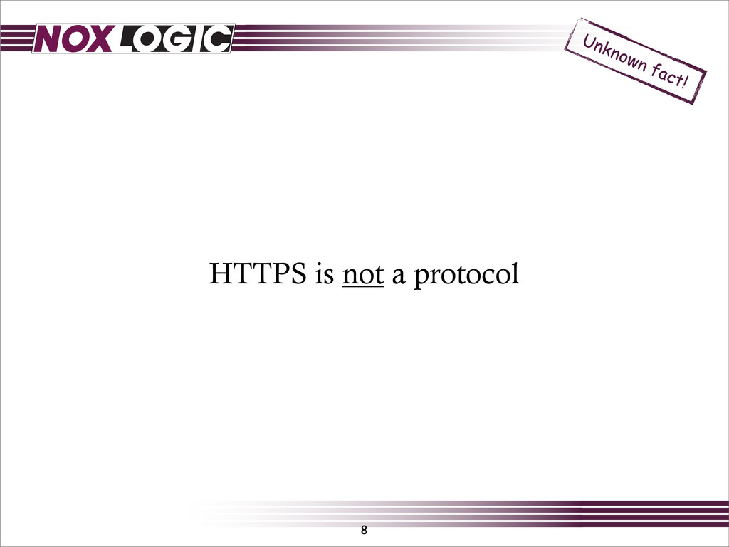 8 HTTPS is not a protocol Unknown fact!