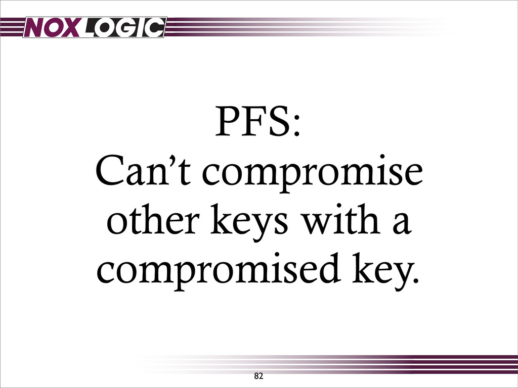 PFS: Can't compromise other keys with a comprom...