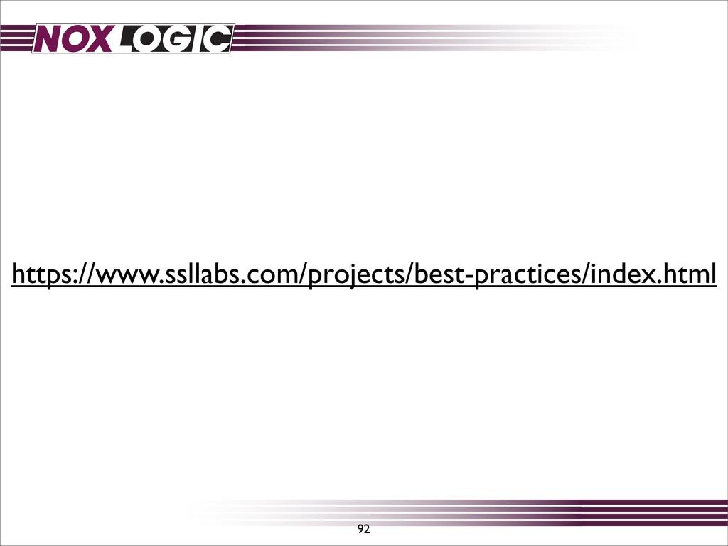 92 https://www.ssllabs.com/projects/best-practi...