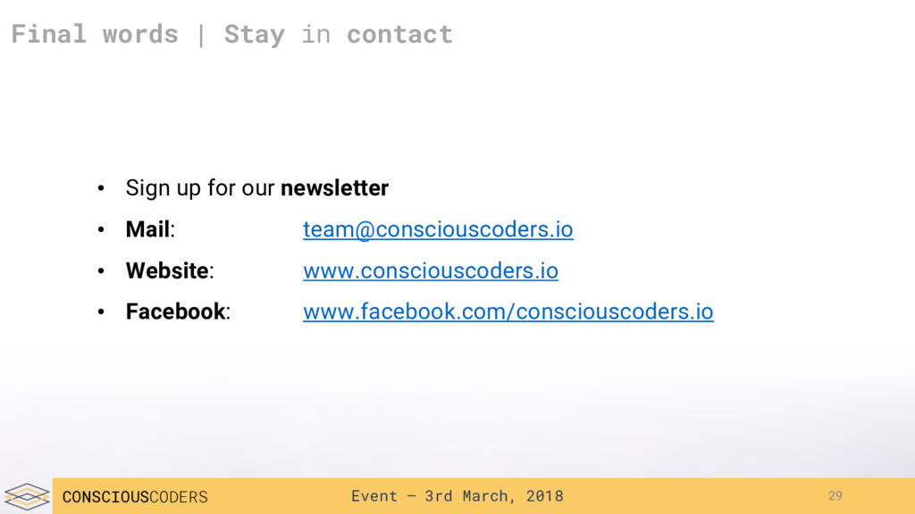 Event – 3rd March, 2018 CONSCIOUSCODERS 29 Fina...