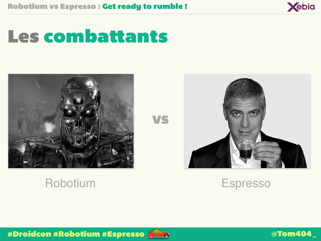 Robotium vs Espresso : Get ready to rumble ! Le...