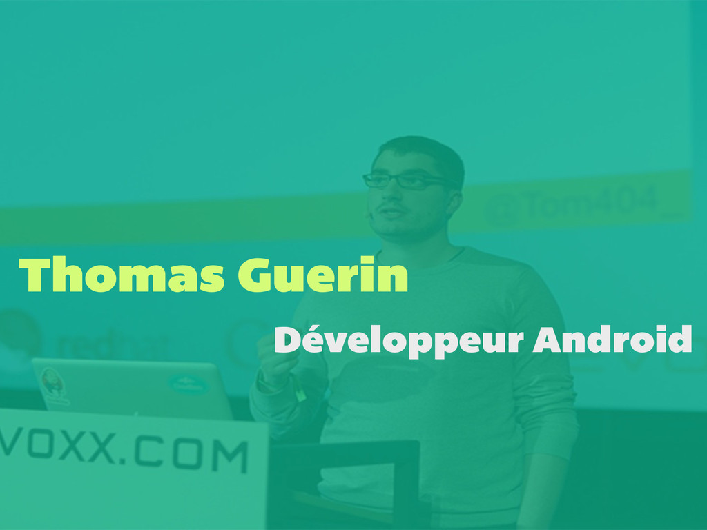 Thomas Guerin Développeur Android