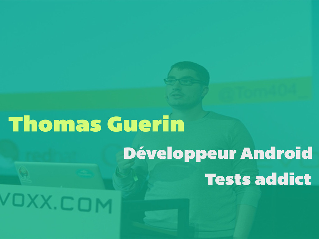 Thomas Guerin Développeur Android Tests addict