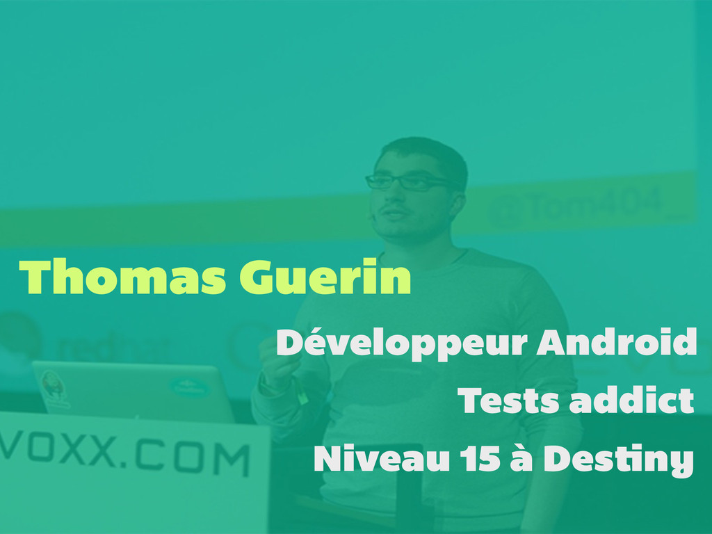 Thomas Guerin Développeur Android Tests addict ...