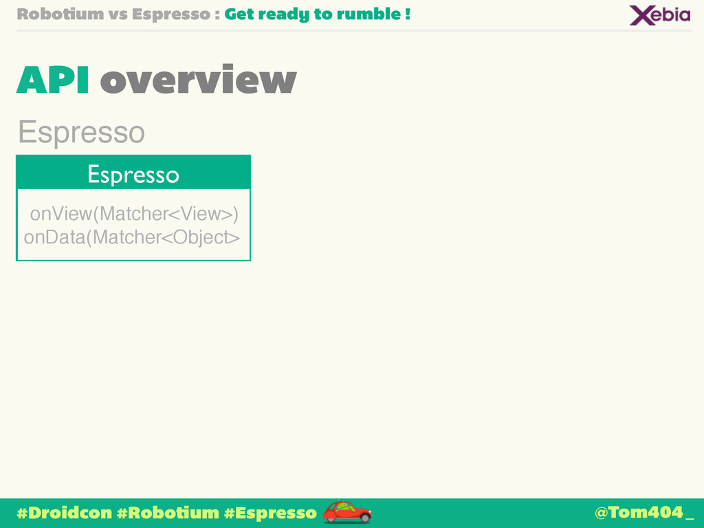 Robotium vs Espresso : Get ready to rumble ! AP...