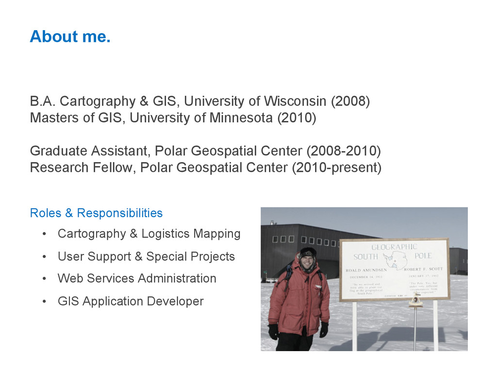 About me. B.A. Cartography & GIS, University of...