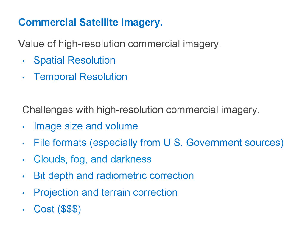 Commercial Satellite Imagery. Value of high-res...