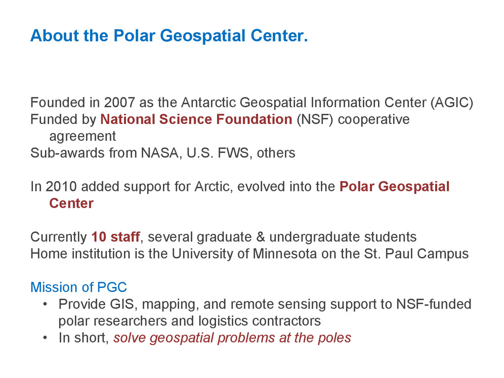 About the Polar Geospatial Center. Founded in 2...