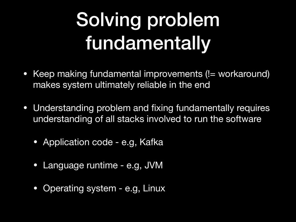 Solving problem fundamentally • Keep making fun...