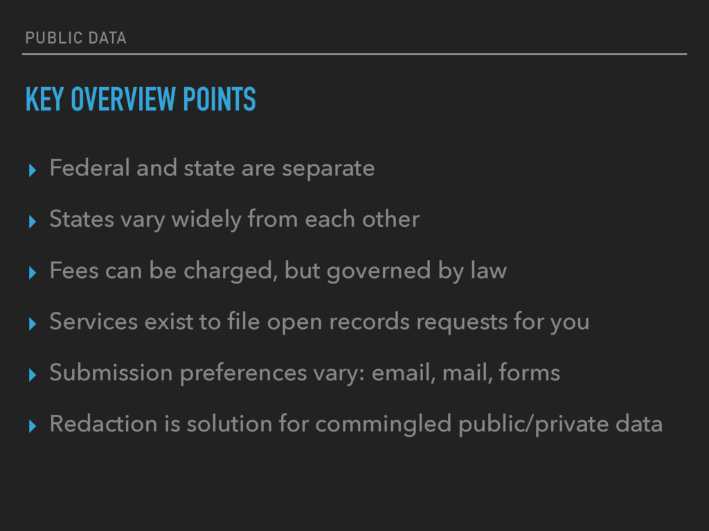 PUBLIC DATA KEY OVERVIEW POINTS ▸ Federal and s...