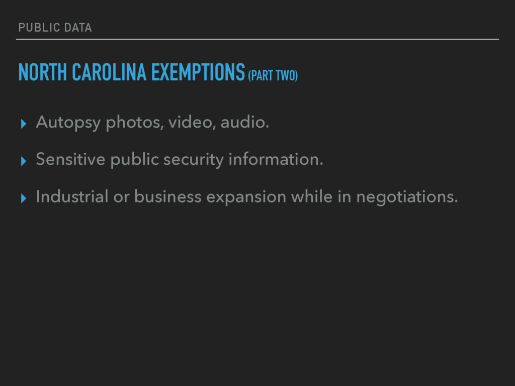 PUBLIC DATA NORTH CAROLINA EXEMPTIONS (PART TWO...