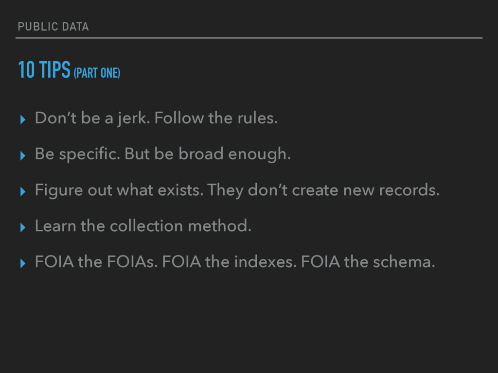 PUBLIC DATA 10 TIPS (PART ONE) ▸ Don't be a jer...