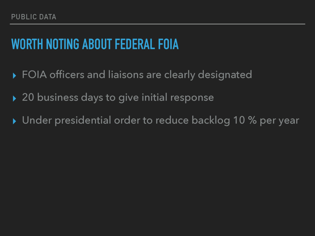 PUBLIC DATA WORTH NOTING ABOUT FEDERAL FOIA ▸ F...