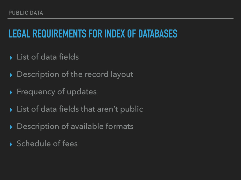 PUBLIC DATA LEGAL REQUIREMENTS FOR INDEX OF DAT...