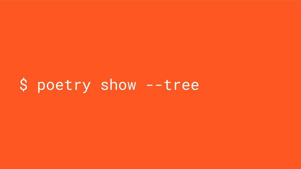 $ poetry show --tree