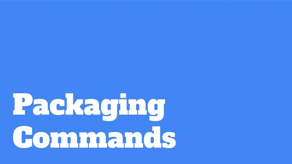 Packaging Commands