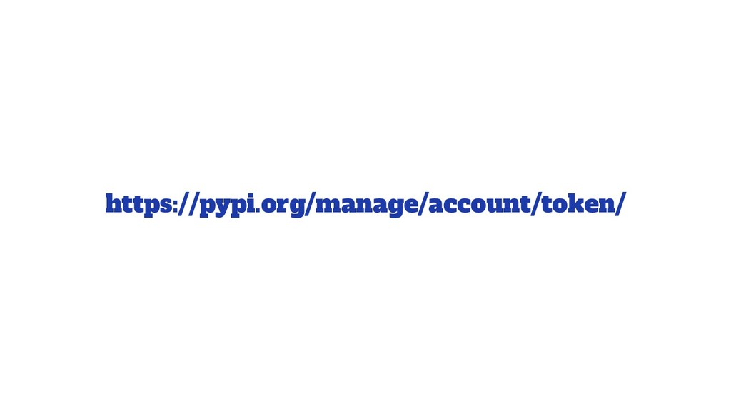 https://pypi.org/manage/account/token/