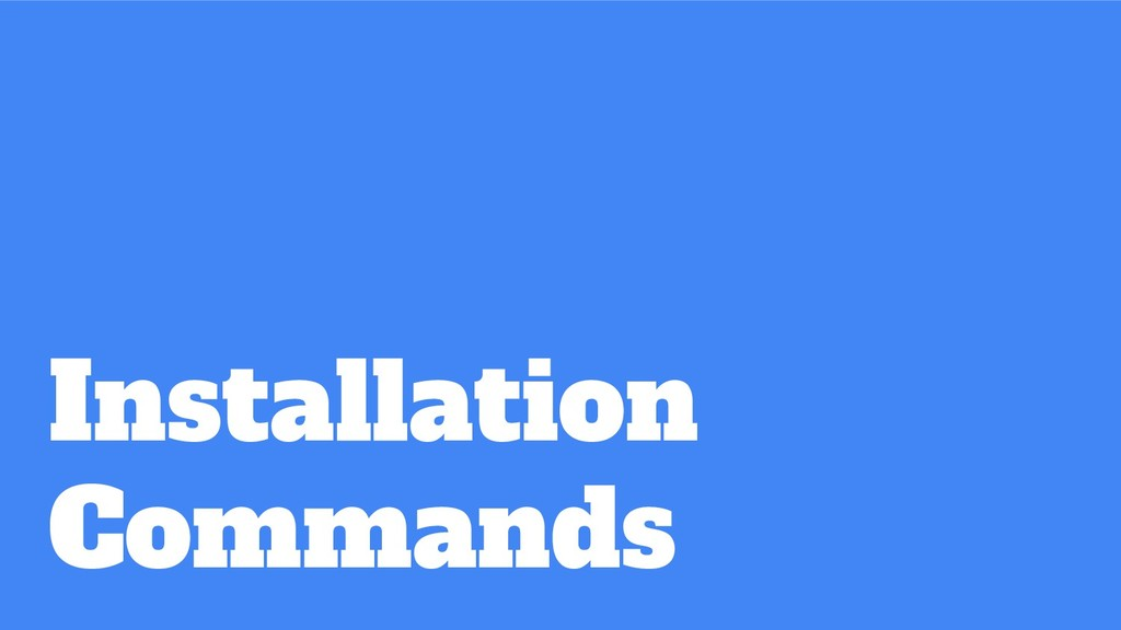 Installation Commands
