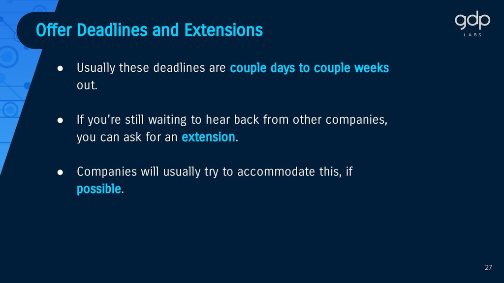 Offer Deadlines and Extensions ● Usually these ...