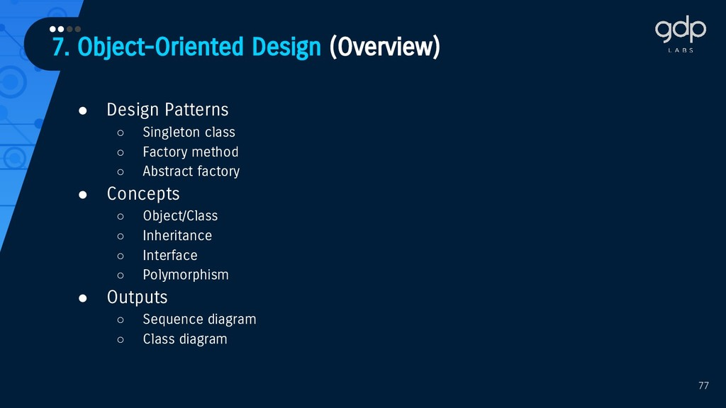 7. Object-Oriented Design (Overview) •••• 77 ● ...