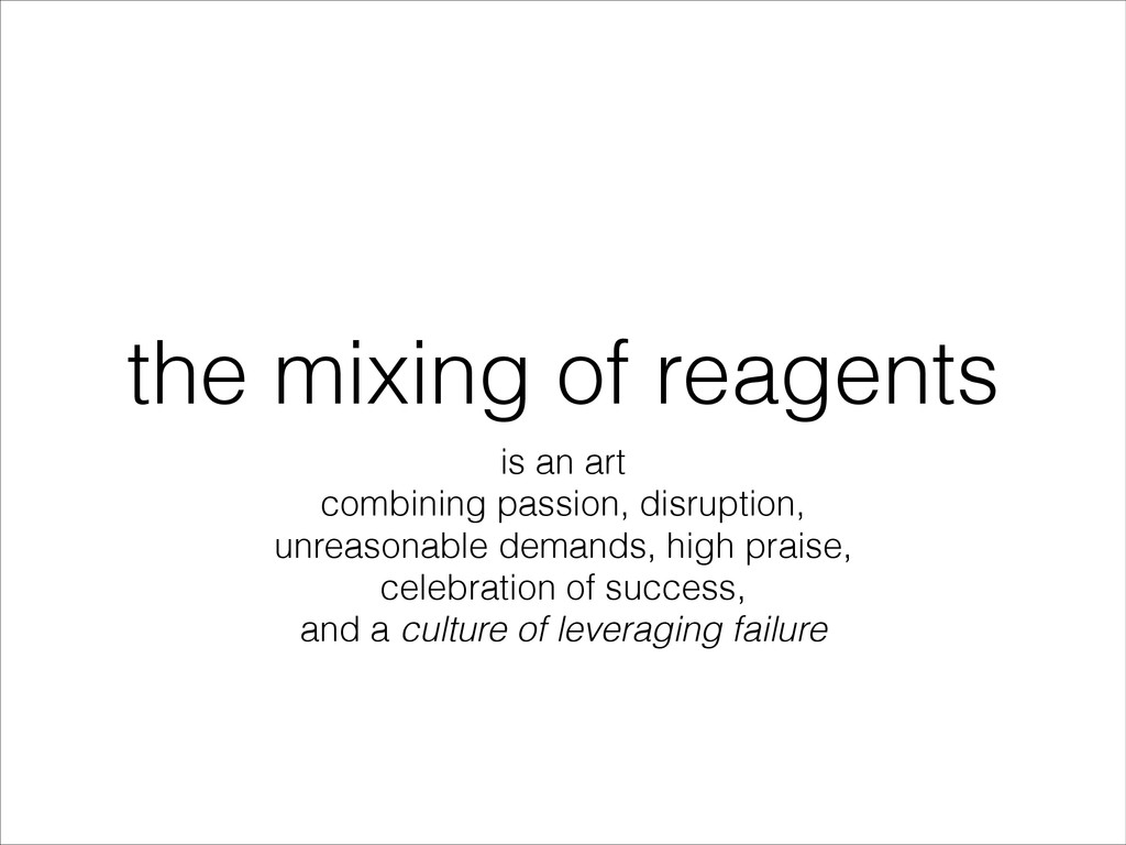 the mixing of reagents is an art combining pass...