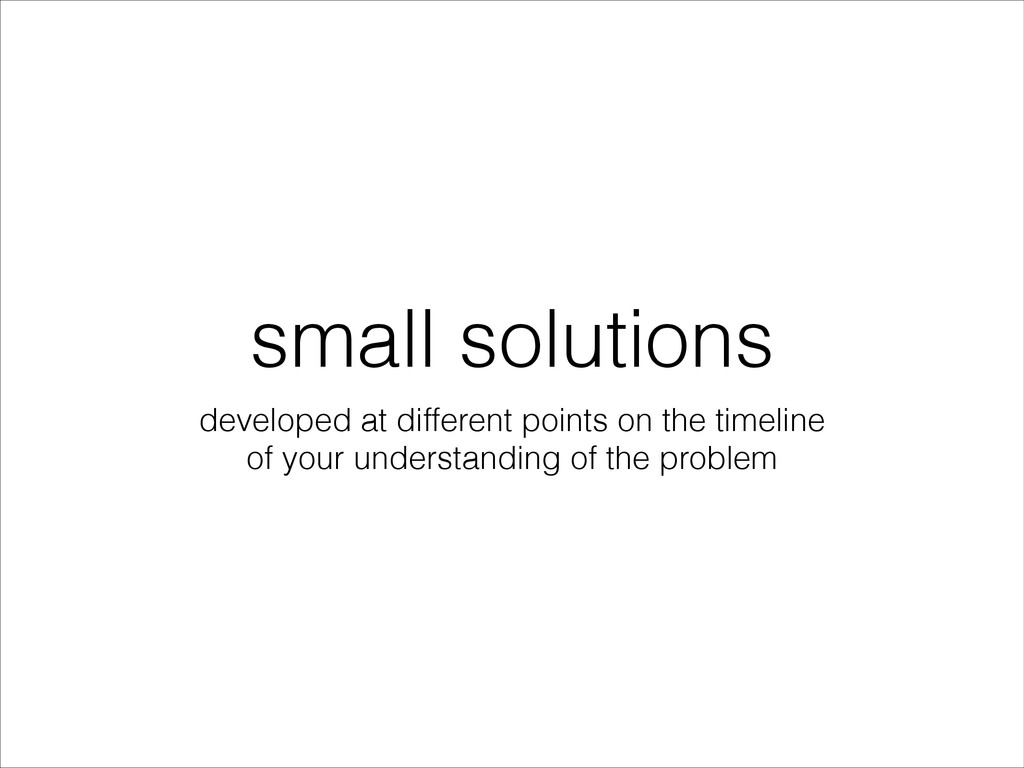 small solutions developed at different points o...