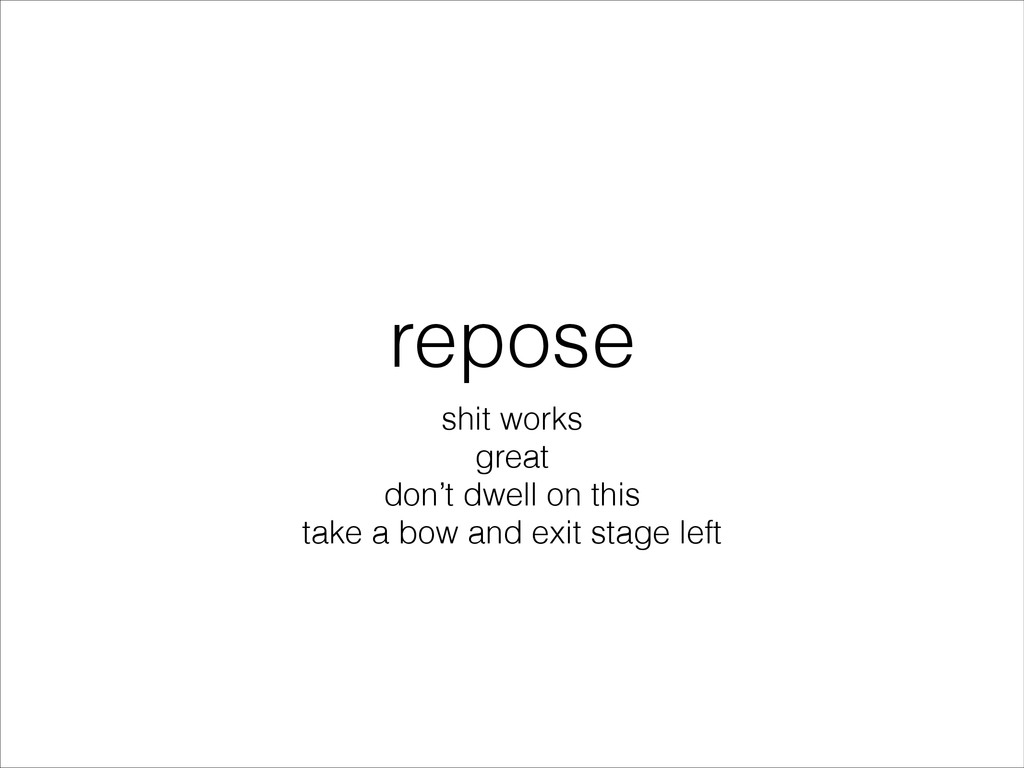repose shit works great don't dwell on this tak...