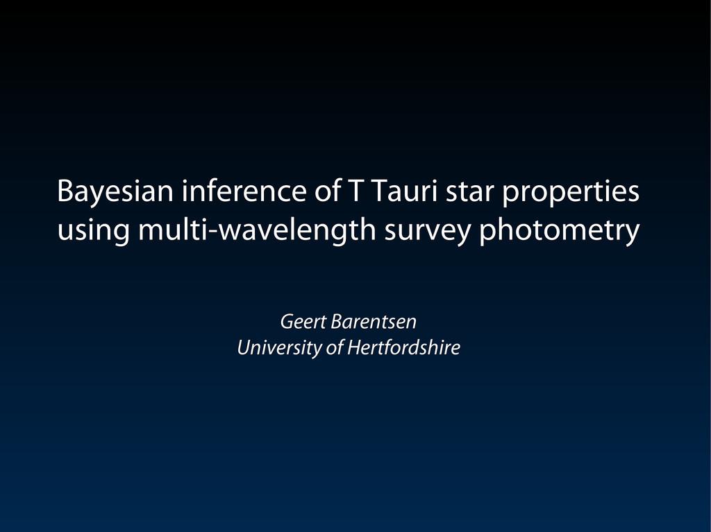 Bayesian inference of T Tauri star properties B...