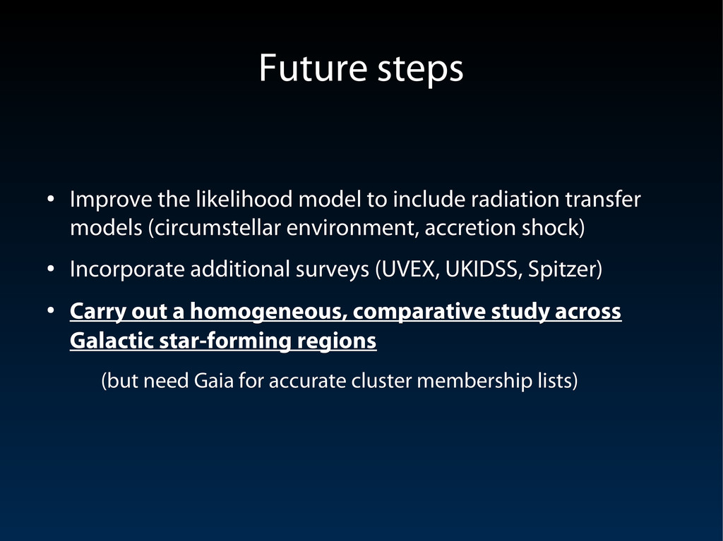 Future steps Future steps ● Improve the likelih...