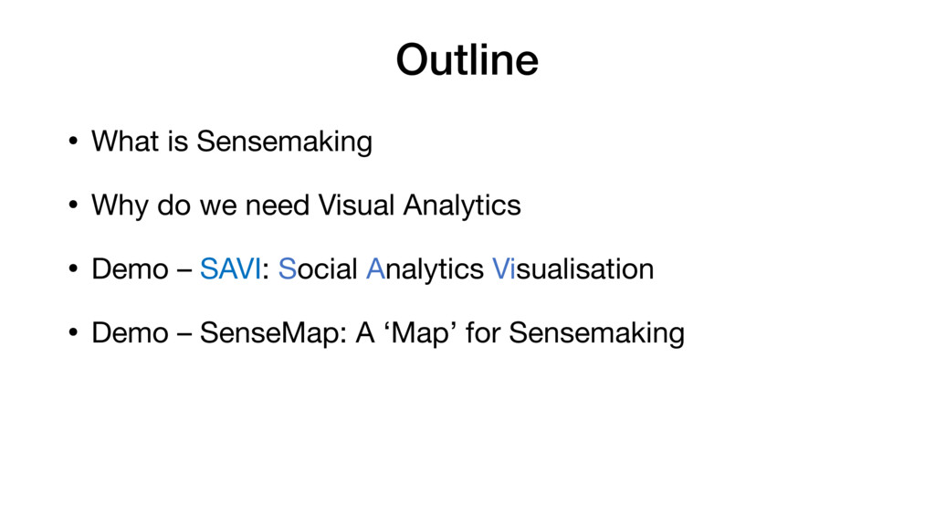 Outline • What is Sensemaking  • Why do we need...