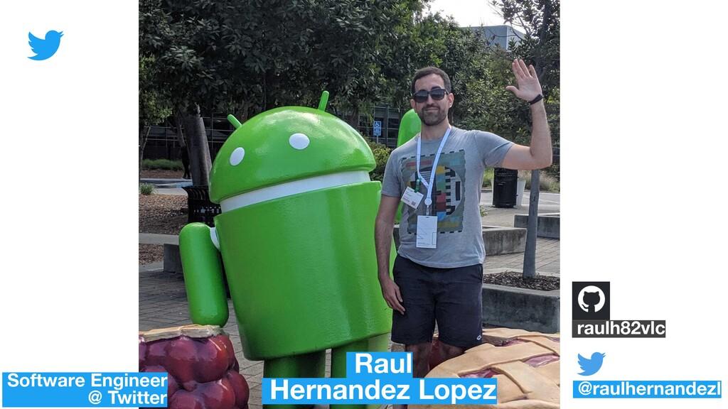@raulhernandezl Raul Hernandez Lopez Software E...