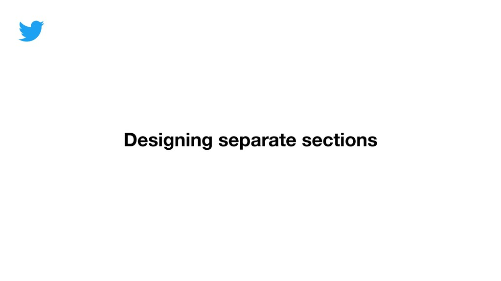 Designing separate sections