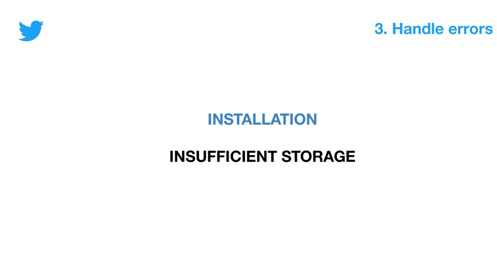 3. Handle errors INSTALLATION INSUFFICIENT STOR...