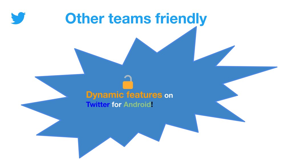 Other teams friendly Dynamic features on Twitte...