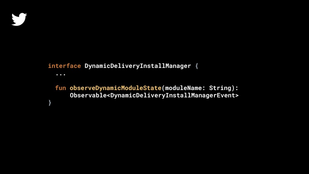 interface DynamicDeliveryInstallManager { ... f...
