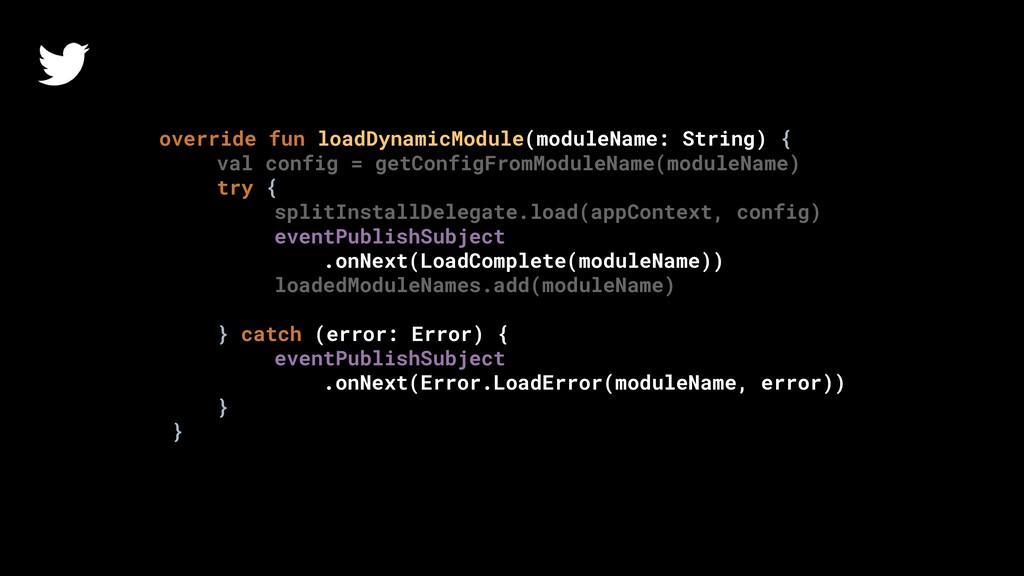 override fun loadDynamicModule(moduleName: Stri...