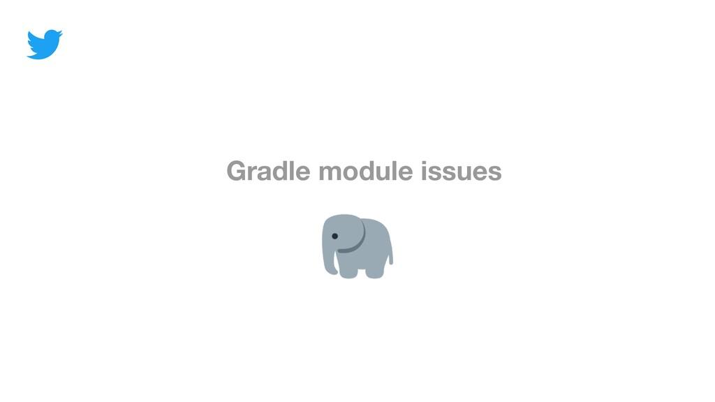 Gradle module issues