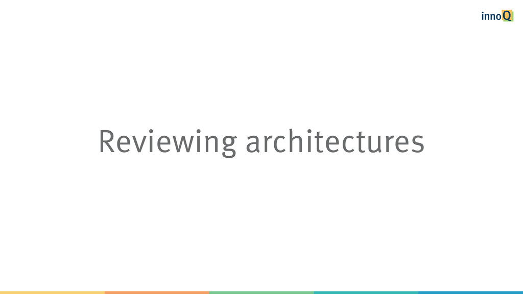 Reviewing architectures