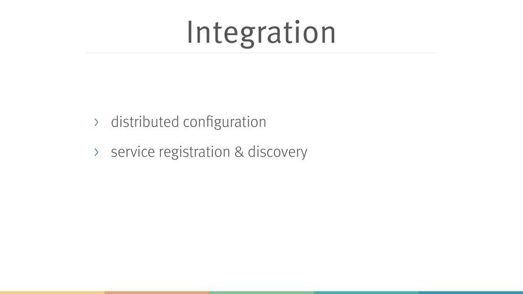 Integration > distributed configuration > servi...