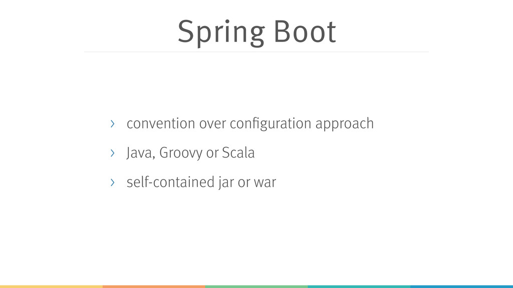 Spring Boot > convention over configuration app...