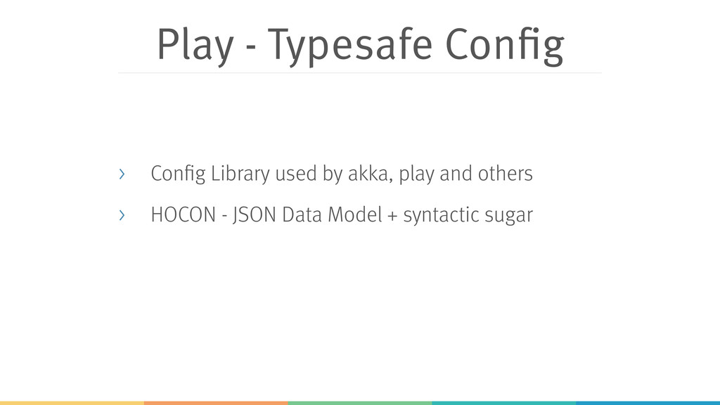 Play - Typesafe Config > Config Library used by...