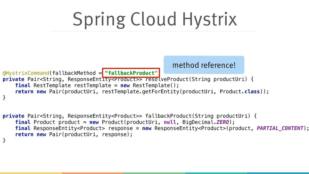 Spring Cloud Hystrix @HystrixCommand(fallbackMe...