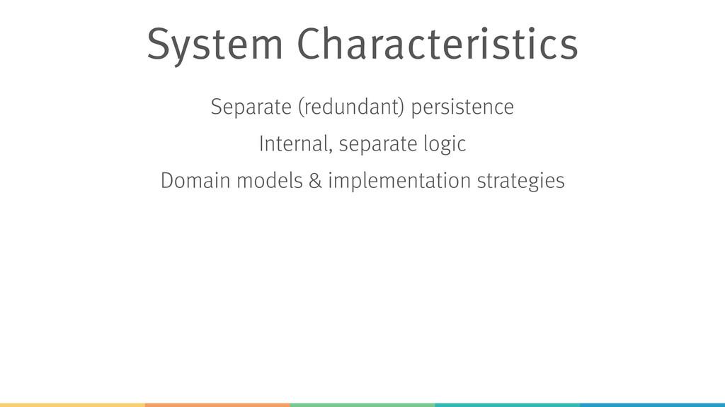 System Characteristics Separate (redundant) per...