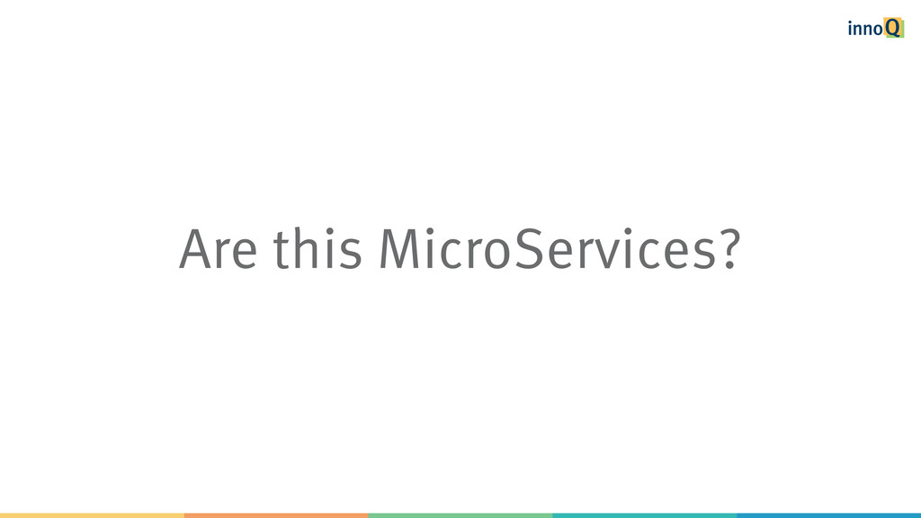 Are this MicroServices?