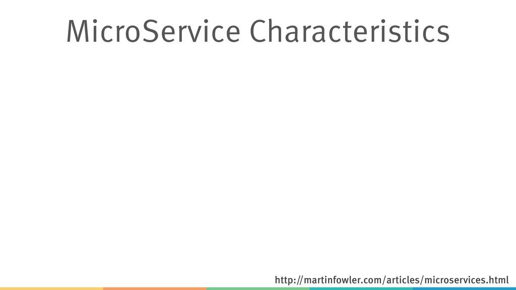 MicroService Characteristics http://martinfowle...