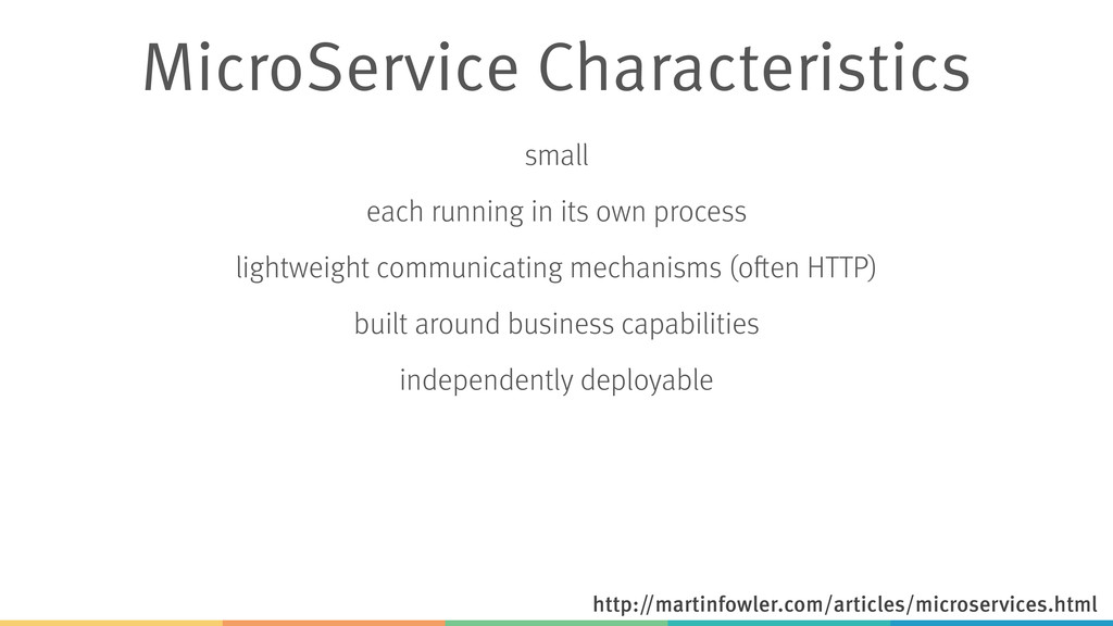 MicroService Characteristics small each running...