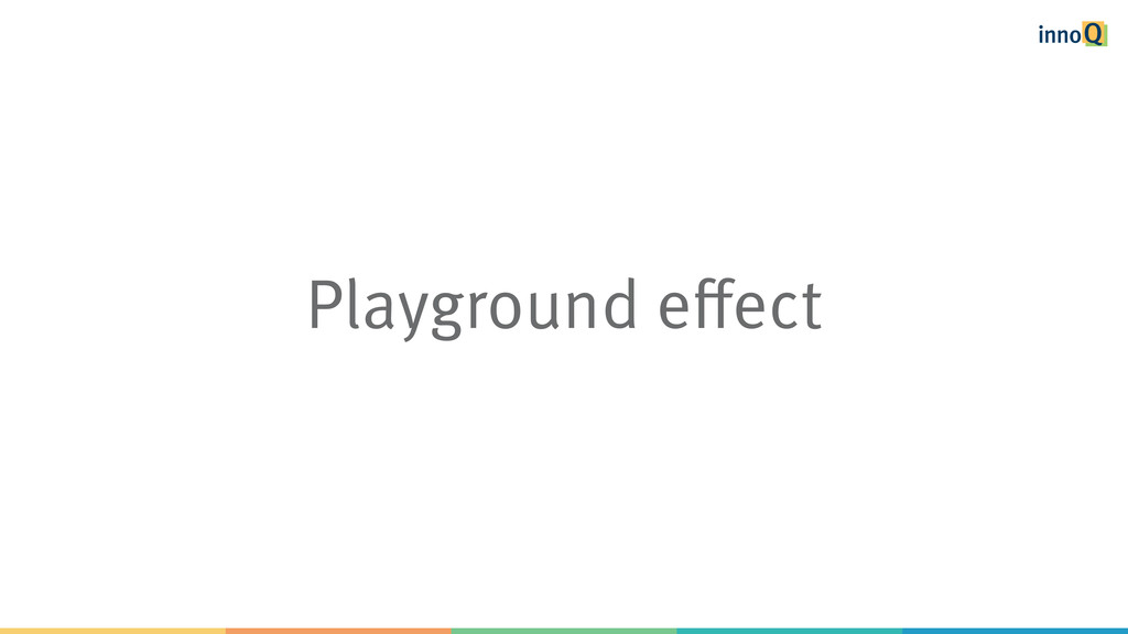 Playground effect
