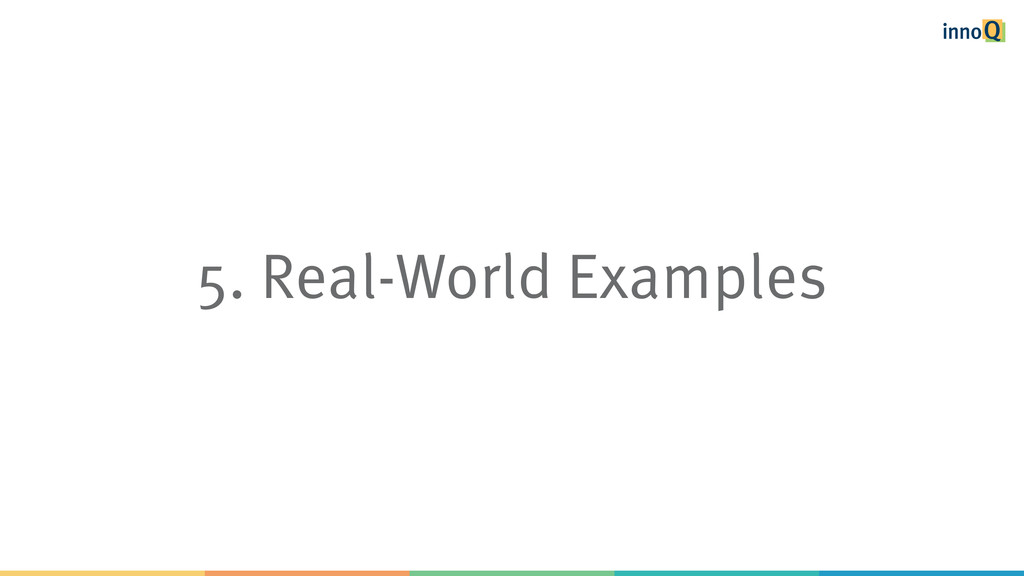 5. Real-World Examples