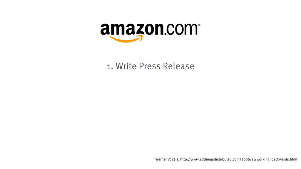 1. Write Press Release Werner Vogels, http://ww...